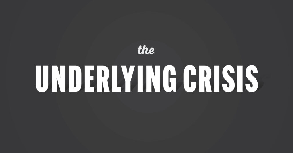 Title Image for Underlying Crisis post